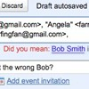 Google would like to make sure your emailing the right person with latest GMail feature.